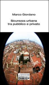 Sicurezza urbana tra pubblico e privato